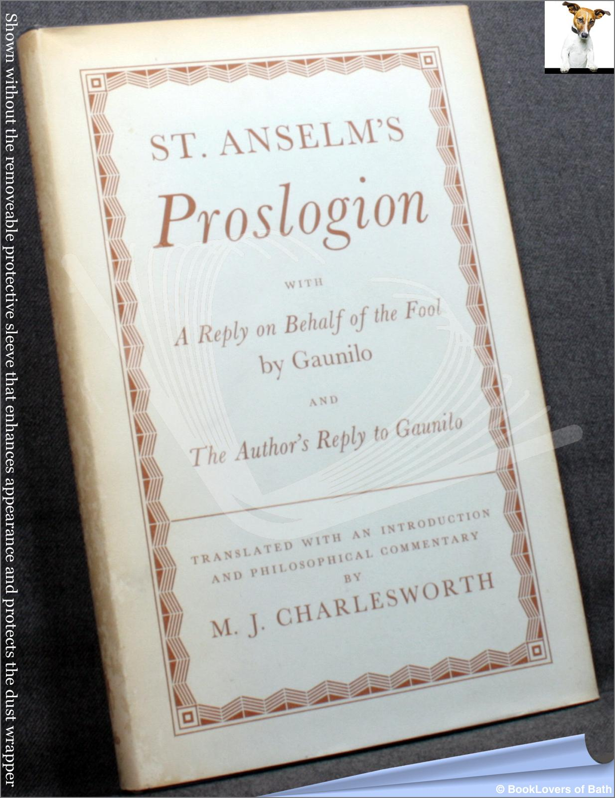 St. Anselm's Proslogion: With a Reply on Behalf of the Fool by Gaunilo and the Author's Reply to Gaunilo - Gaunilo