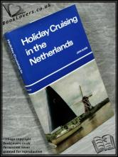 Holiday Cruising in the Netherlands John Oliver