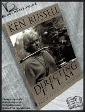 Directing Film: From Pitch to Premiere Ken Russell