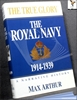 The True Glory: The Royal Navy 1914-1939 Max Arthur