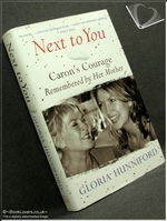 Next to You: Caron's Courage Remembered by Her Mother Gloria Hunn
