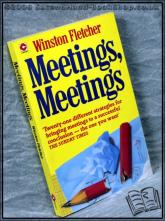 Meetings, Meetings: How to Manipulate Them and Make Them More Fun