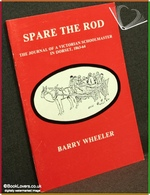 Spare the Rod: The Journal of A Victorian Schoolmaster in Dorset,