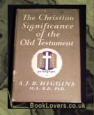 The Christian Significance of the Old Testament A. J. B. Higgins