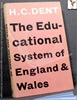 The Educational System of England and Wales H. C. Dent