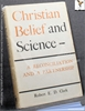 Christian Belief and Science: A Reconciliation and a Partnership