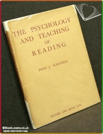 The Psychology and Teaching of Reading Fred J. Schonell