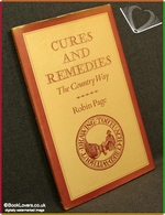 Cures and Remedies: The Country Way Robin Page