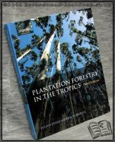 Plantation Forestry in the Tropics Julian Evans;  John W. Turnbul