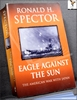 Eagle Against The Sun: The American War with Japan Ronald H. Spec