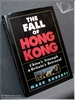 The Fall Of Hong Kong: China's Triumph And Britain's Betrayal Mar