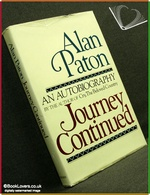 Journey Continued: An Autobiography Alan Paton