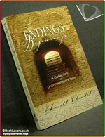 Endings and Beginnings Annette Chaudet