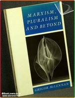 Marxism, Pluralism and Beyond: Classic Debates and New Departures