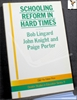 Schooling Reform in Hard Times Edited by Bob Lingard, John Knight