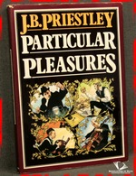 Particular Pleasures: Being a Personal Record of Some Varied Arts
