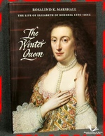 The Winter Queen: The Life of Elizabeth of Bohemia 1596-1662 Rosa