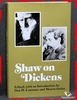 Shaw On Dickens Edited With an Introduction by Dan H. Laurence &