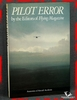 Pilot Error: Anatomies of Aircraft Accidents The Editors of Flyin