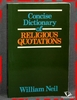 Concise Dictionary of Religious Quotations William Neil