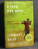 A Long Way Gone: Memoirs of a Boy Soldier Ishmael Beah