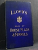 Lloyds Book of House Flags & Funnels of the Principal Steamship Lines of the World, and the House Flags of Various Lines of Sailing Vessels