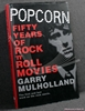 Popcorn: Fifty Years of Rock 'n' Roll Movies Garry Mulholland