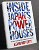 Inside Japan's Power Houses: The Culture, Mystique and Future of