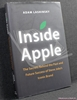Inside Apple: The Secrets Behind the Past and Future Success of S