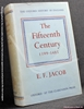 The Fifteenth Century, 1399-1485 E. F. [Ernest Fraser] Jacob