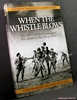 When the Whistle Blows: The Story of the Footballers' Battalion i