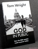 God in Public: How the Bible speaks truth to power today Tom Wrig