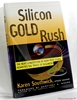 Silicon Gold Rush: The Next Generation of High-tech Stars Rewrite