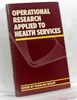 Operational Research Applied to Health Services Edited by Duncan