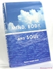 Mind, Body & Soul: A Guide to Living with Cancer Nancy Hassett Da