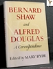 Bernard Shaw and Alfred Douglas: A Correspondence Edited by Mary
