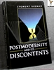 Postmodernity and Its Discontents Zygmunt Bauman