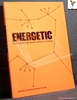 Energetic: Exploring the Past, Present and Future of Energy Edite