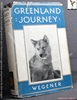 Greenland Journey: The Story of Wegener's German Expedition to Gr