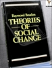 Theories of Social Change: A Critical Appraisal Raymond Boudon