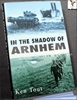 In the Shadow of Arnhem: The Battle for the Lower Maas, September