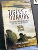 Tigers at Dunkirk: The Leicestershire Regiment and the Fall of Fr
