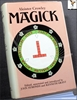 Magick: Edited, annotated and introduced by John Symonds & Kenneth Grant
