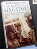 The Battle for Singapore: The True Story of Britain's Greatest Mi