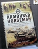 Armoured Horseman: With the Bays and Eighty Army in North Africa