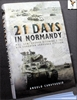 21 Days in Normandy: Maj. Gen. George Kitching and the 4th Canadi